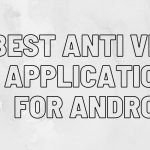 Best Anti Virus Application For Android