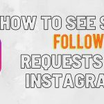 How to See Sent Follow Requests on Instagram