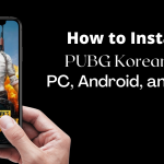 How to Install PUBG Korean in PC, Android, and iOS